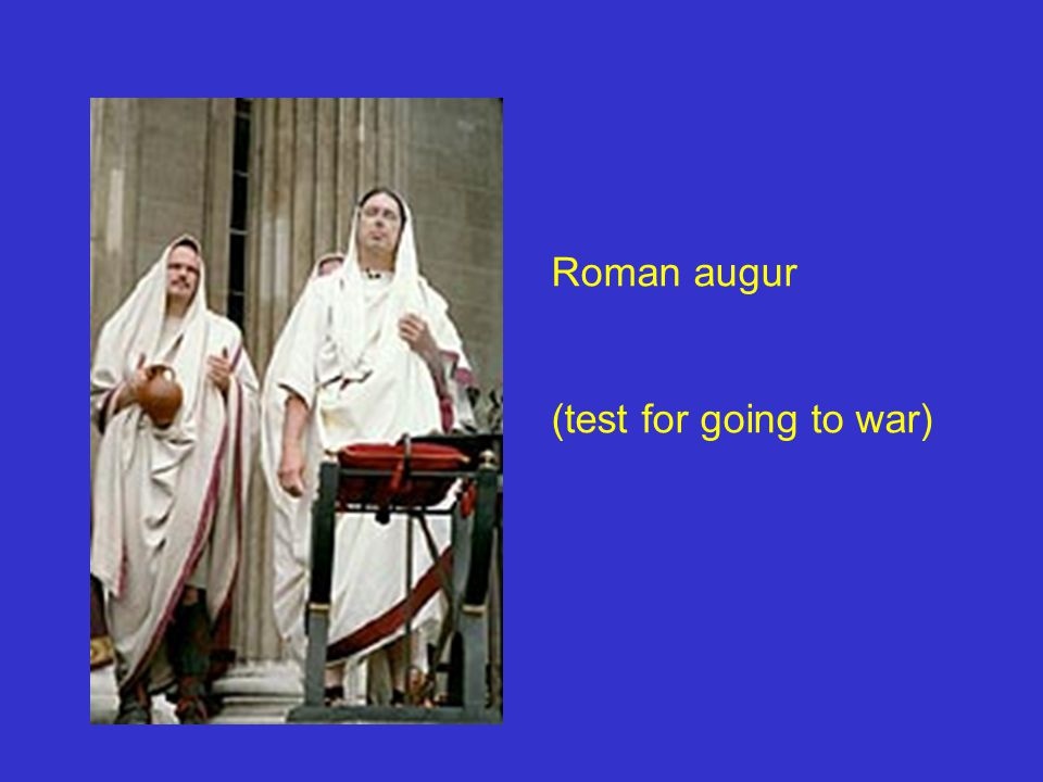 Roman augur (test for going to war)