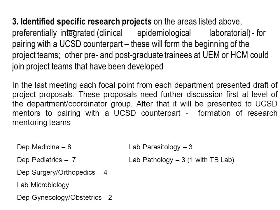 3. Identified specific research projects on the areas listed above, preferentially integrated (clinical epidemiological laboratorial) - for pairing wi
