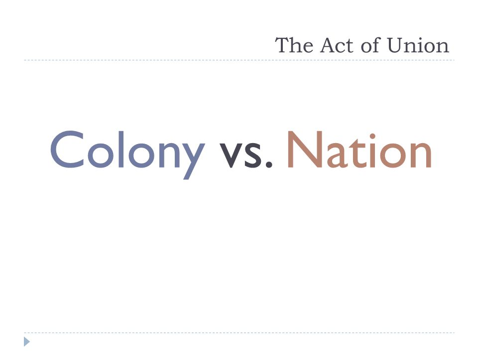 The Act of Union Colony vs. Nation