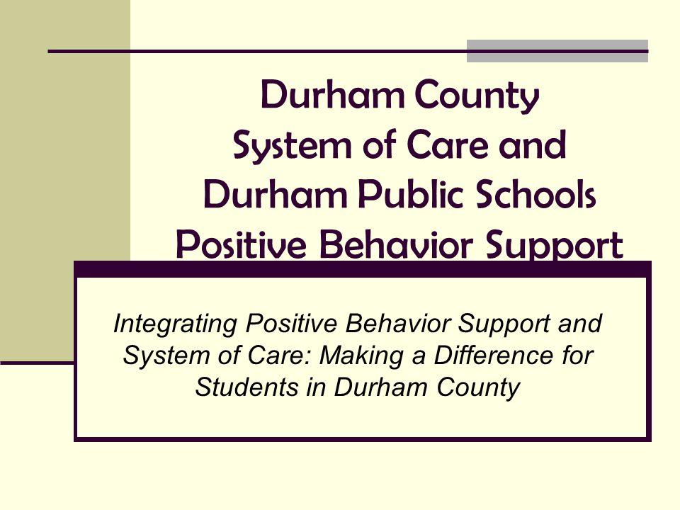 Durham Public School Positive Behavior Support Continuum Planning for 2005/2006