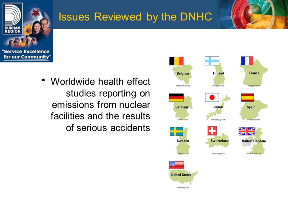 Issues Reviewed by the DNHC Worldwide health effect studies reporting on emissions from nuclear facilities and the results of serious accidents