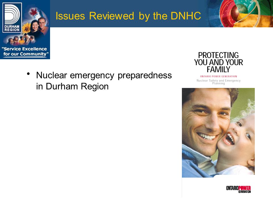 Issues Reviewed by the DNHC Nuclear emergency preparedness in Durham Region