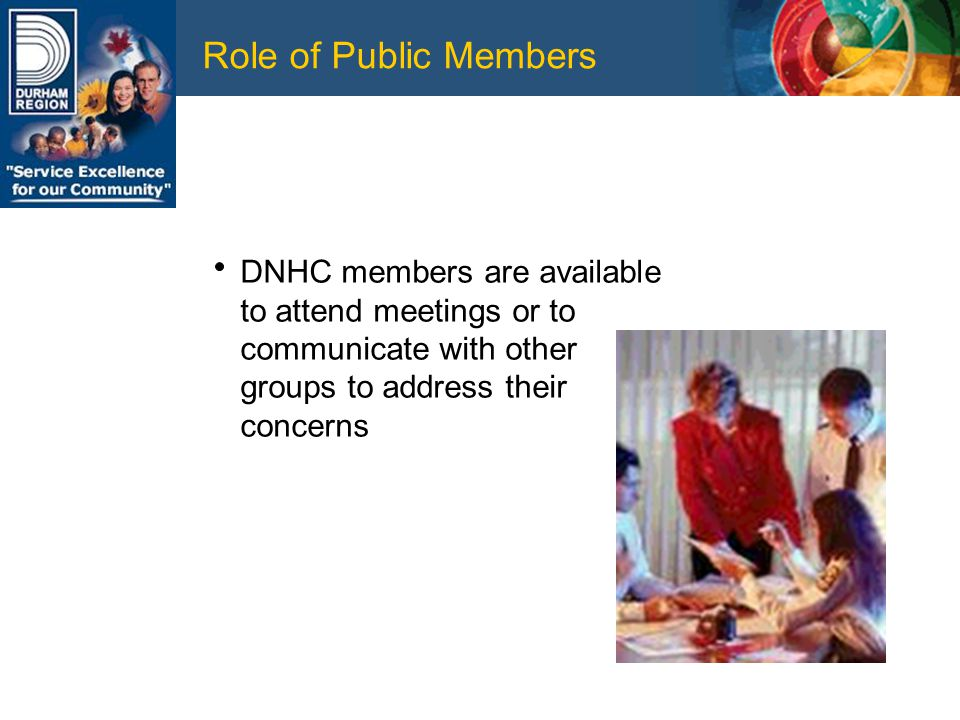 Role of Public Members DNHC members are available to attend meetings or to communicate with other groups to address their concerns