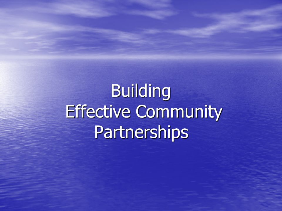Building Effective Community Partnerships