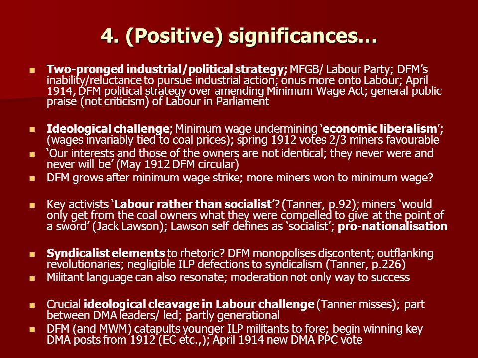 4. (Positive) significances… Two-pronged industrial/political strategy; MFGB/ Labour Party; DFM's inability/reluctance to pursue industrial action; on