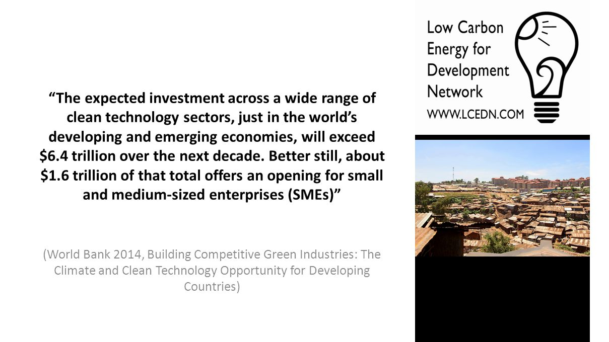 """The expected investment across a wide range of clean technology sectors, just in the world's developing and emerging economies, will exceed $6.4 tril"