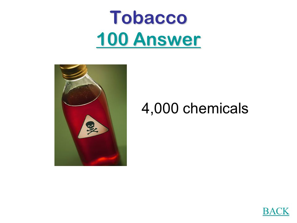 Tobacco 100 Question How many chemicals are inhaled when someone smokes?