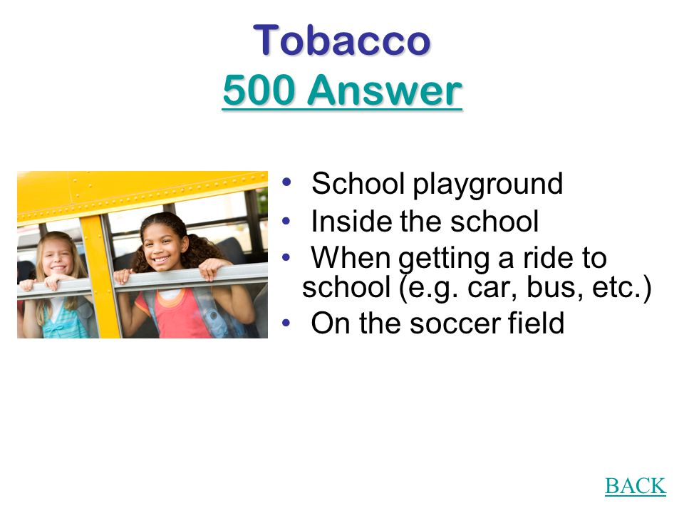 Tobacco 500 Question Name 3 places where you are protected from second-hand smoke.