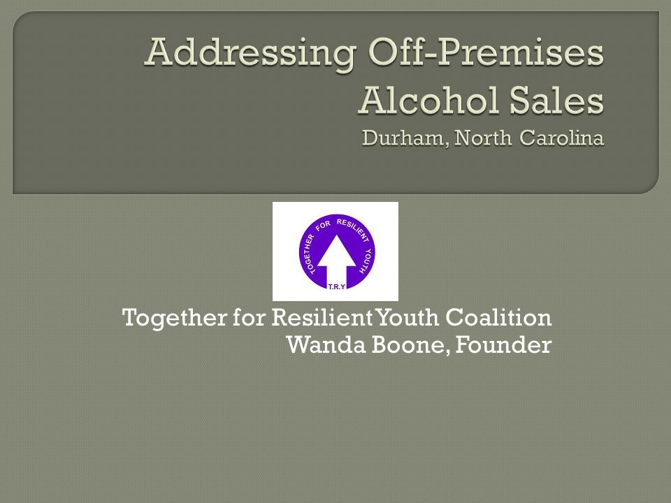 TOGETHER FOR RESILIENT YOUTH VISION Vision: Resilient Youth in a Healthy Drug Free Community MISSION Mission: TRY prevents substance abuse among youth and adults by reducing community risk factors through advocacy, education, policy change, mobilization and action.