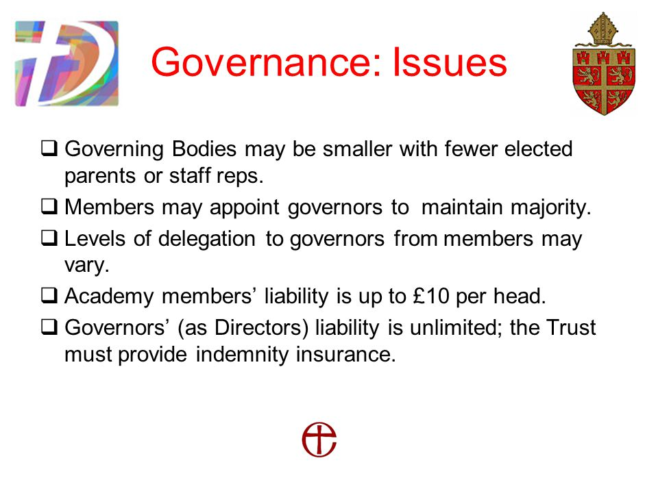 Governance: Issues  Governing Bodies may be smaller with fewer elected parents or staff reps.