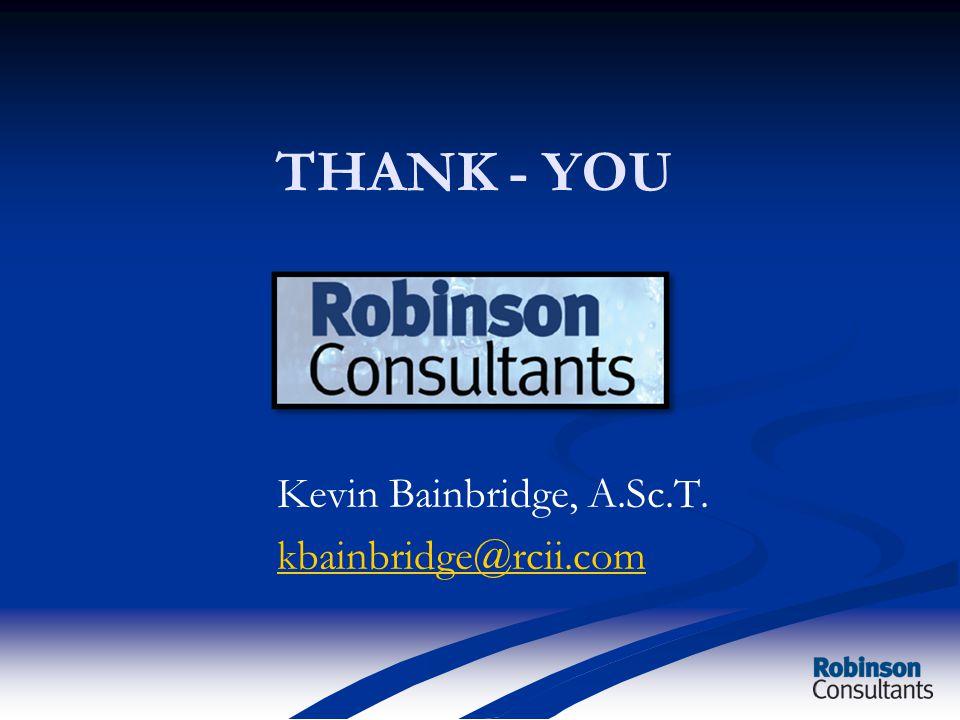 THANK - YOU Kevin Bainbridge, A.Sc.T. kbainbridge@rcii.com