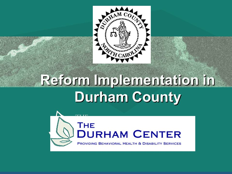 Reform Implementation in Durham County