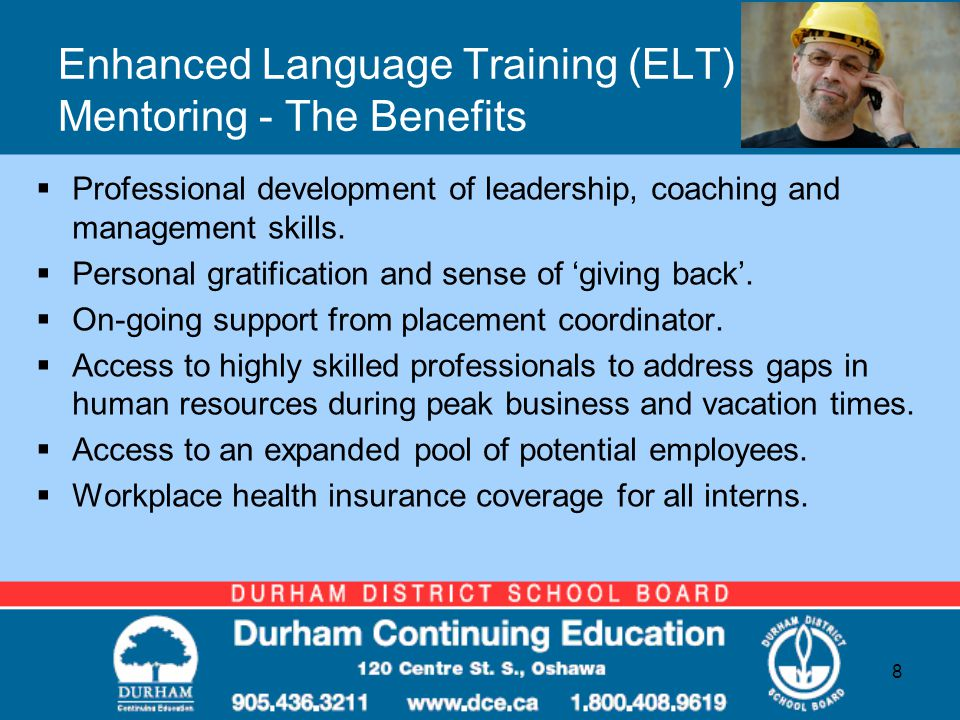 Enhanced Language Training (ELT) Mentoring - The Benefits  Professional development of leadership, coaching and management skills.