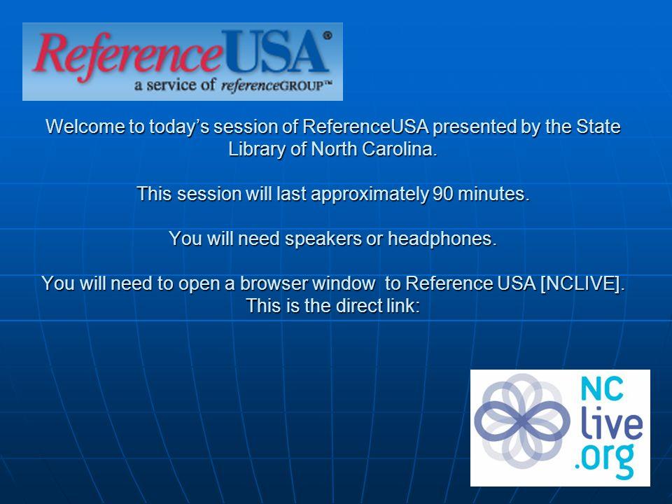 Session Handouts at Google Docs ReferenceUSA Presentation: ReferenceUSA Exercises: