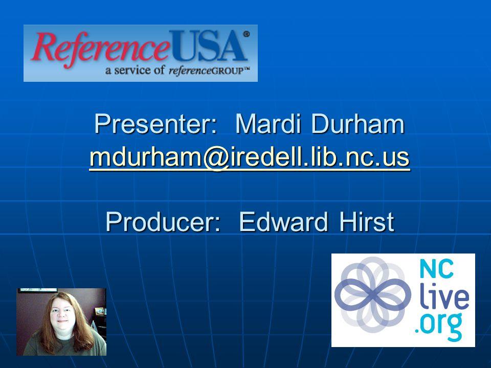 Presenter: Mardi Durham mdurham@iredell.lib.nc.us Producer: Edward Hirst mdurham@iredell.lib.nc.us