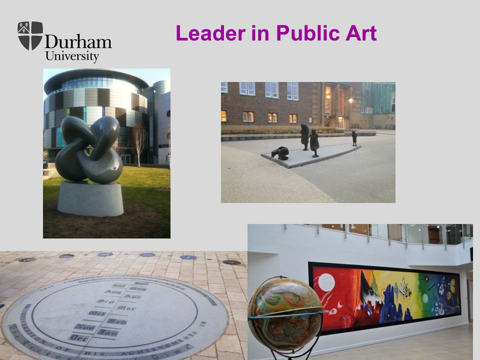 International Office Click to edit Master title style Click to edit Master text styles – Second level Third level – Fourth level » Fifth level 30/04/20156 Introduction to Durham University Leader in Public Art