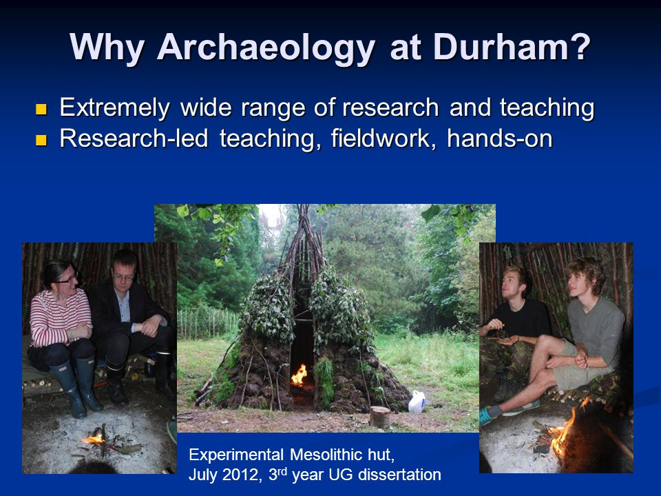 Why Archaeology at Durham.