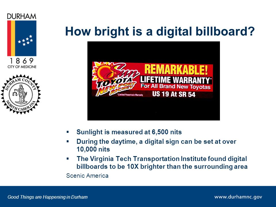 Good Things are Happening in Durham How bright is a digital billboard.