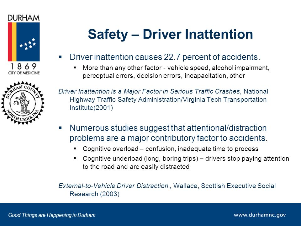 Good Things are Happening in Durham Safety – Driver Inattention  Driver inattention causes 22.7 percent of accidents.