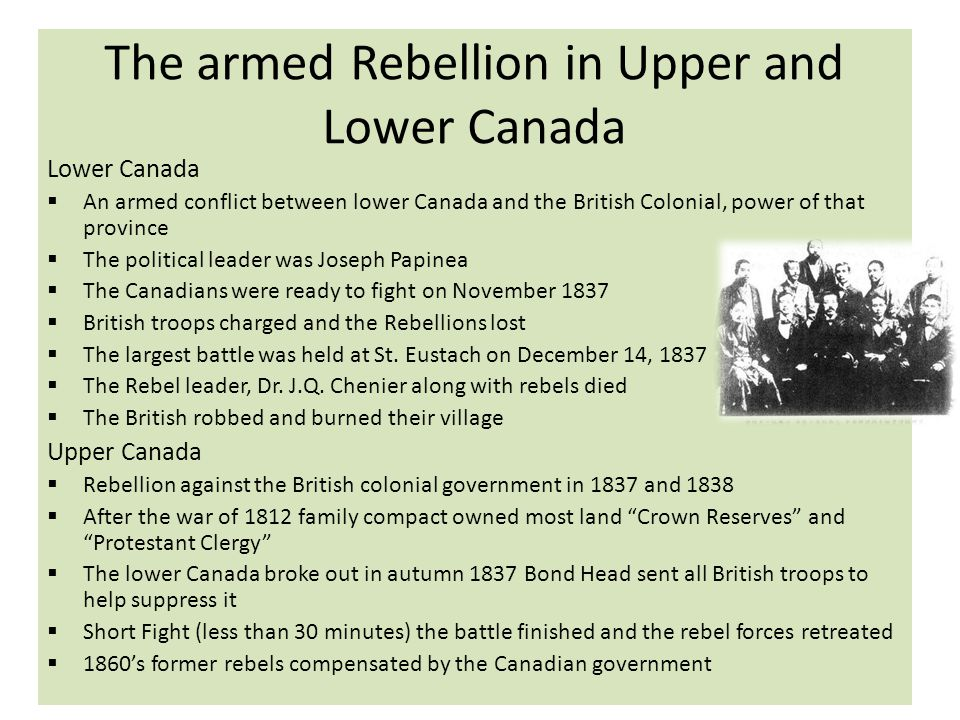 The Unrest in Lower Canada  French and English speaking merchants wanted different things for lower Canada  Merchants wanted to improve roads, canals and harbours  Immigration caused problems  Chateau Clique was encouraging immigration from great Britain  In 1832 and immigrant ship brought a deadly disease, cholera  The disease 5500 victims