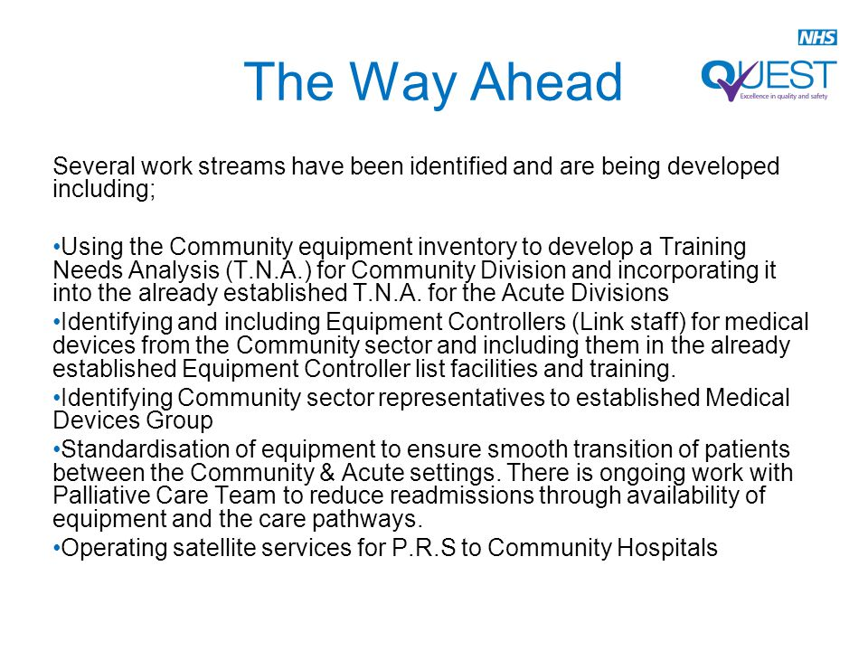 Several work streams have been identified and are being developed including; Using the Community equipment inventory to develop a Training Needs Analysis (T.N.A.) for Community Division and incorporating it into the already established T.N.A.