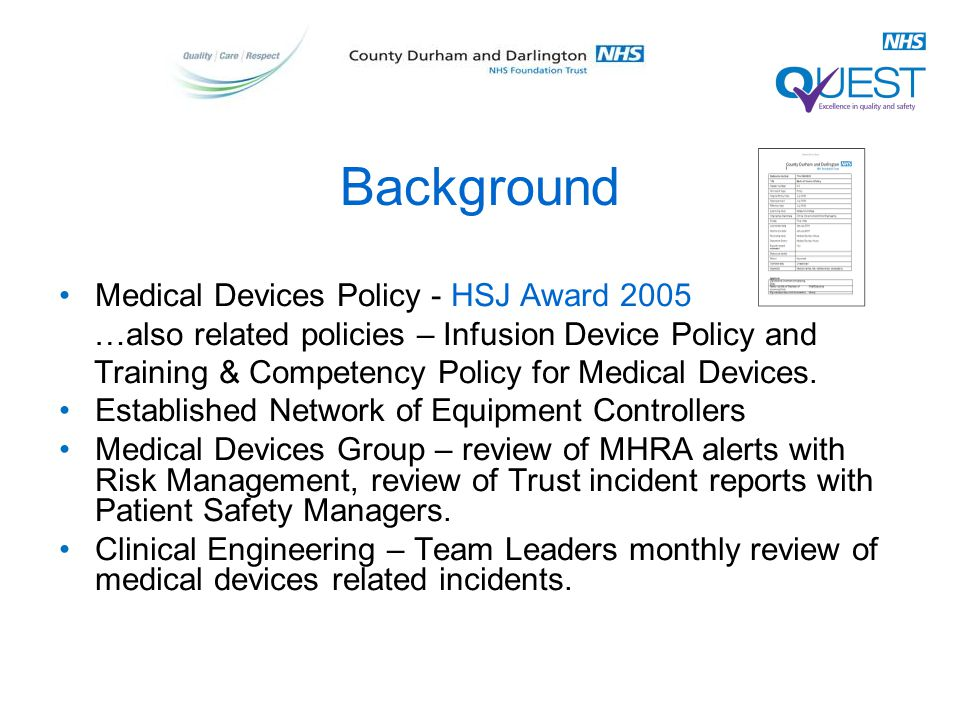 Background Medical Devices Policy - HSJ Award 2005 …also related policies – Infusion Device Policy and Training & Competency Policy for Medical Devices.