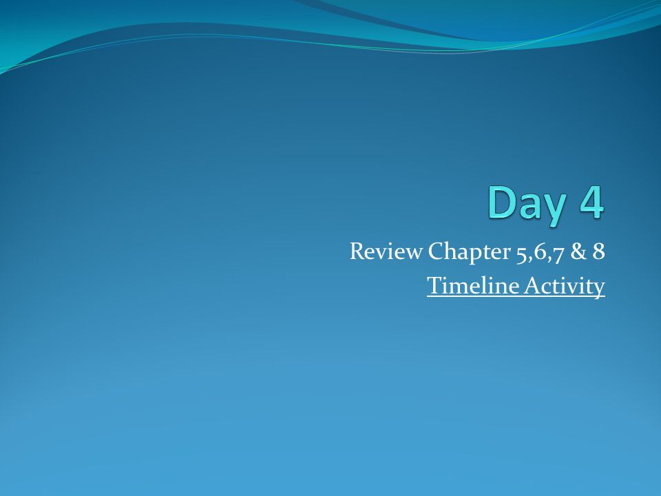 Review Chapter 5,6,7 & 8 Timeline Activity