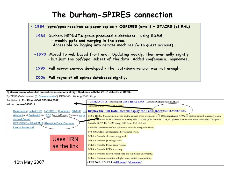 10th May 2007SLAC-PPA Summit7 The Durham-SPIRES connection < 1984 ppfs/ppas received as paper copies + QSPIRES (email) + STAIRS (at RAL) 1984 Durham HEPDATA group produced a database – using BDMS, - weekly ppfs and merging in the ppas.