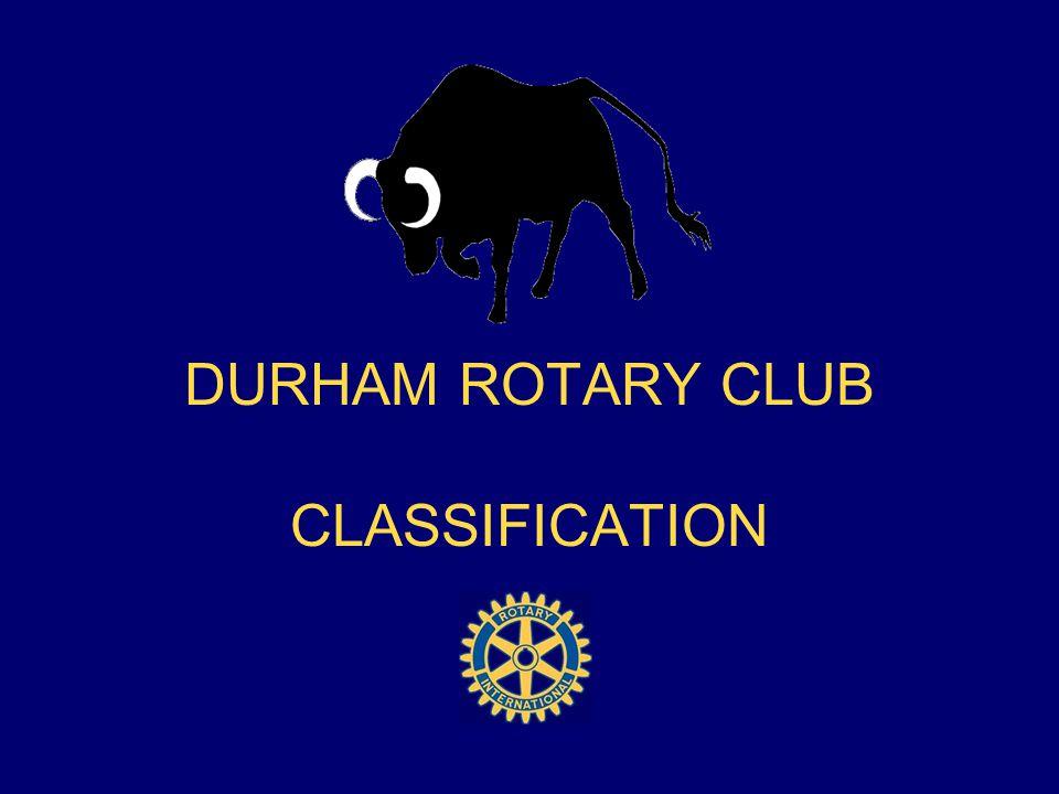DURHAM ROTARY CLUB CLASSIFICATION