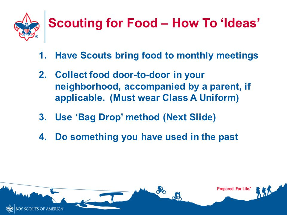 Scouting for Food – How To 'Ideas' 1. Have Scouts bring food to monthly meetings 2.