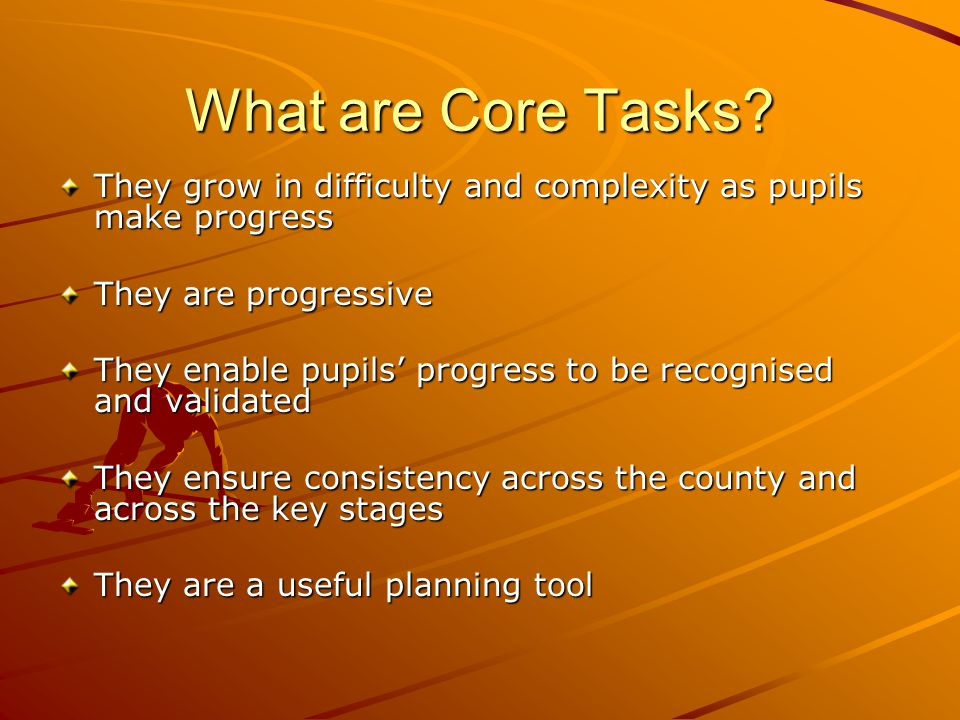 What are Core Tasks.
