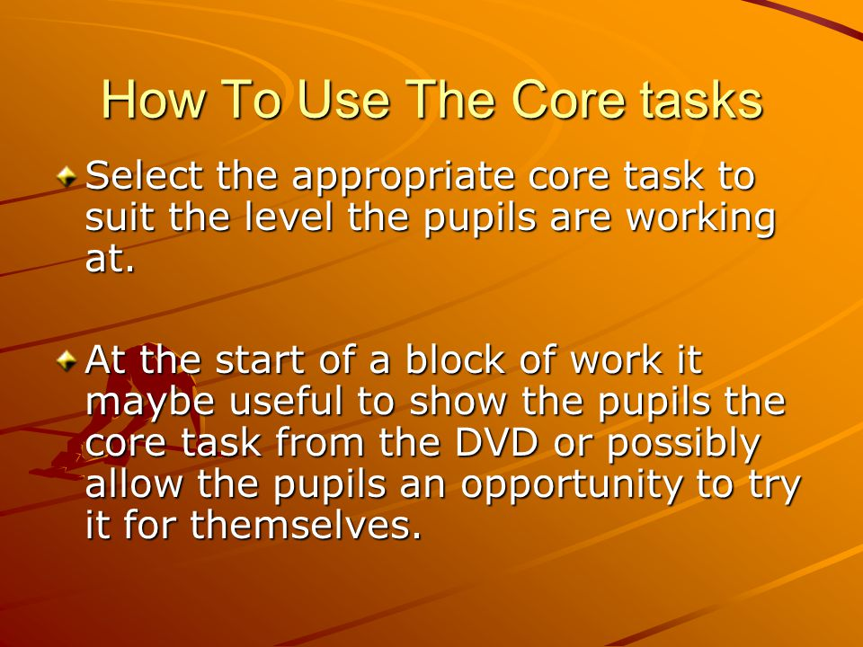 How To Use The Core tasks The activities and learning objectives for the unit are found on the back of the core task (activities and objectives are based on the four strands of the curriculum).