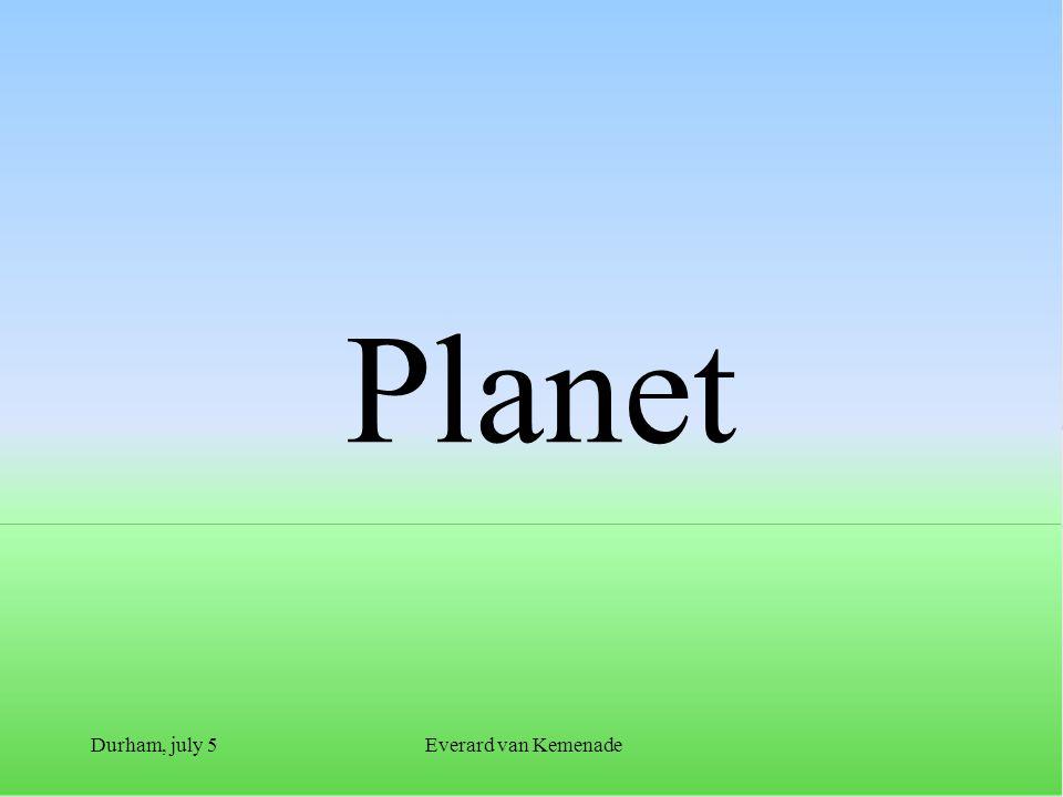 Durham, july 5Everard van Kemenade Planet