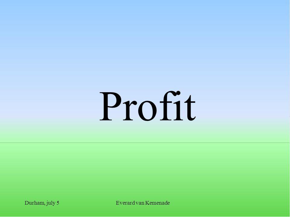 Durham, july 5Everard van Kemenade Profit