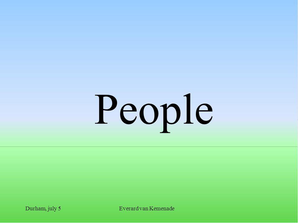 Durham, july 5Everard van Kemenade People