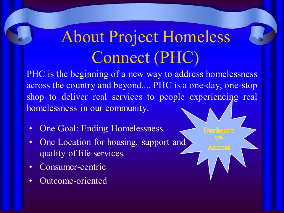 About Project Homeless Connect (PHC) PHC is the beginning of a new way to address homelessness across the country and beyond....
