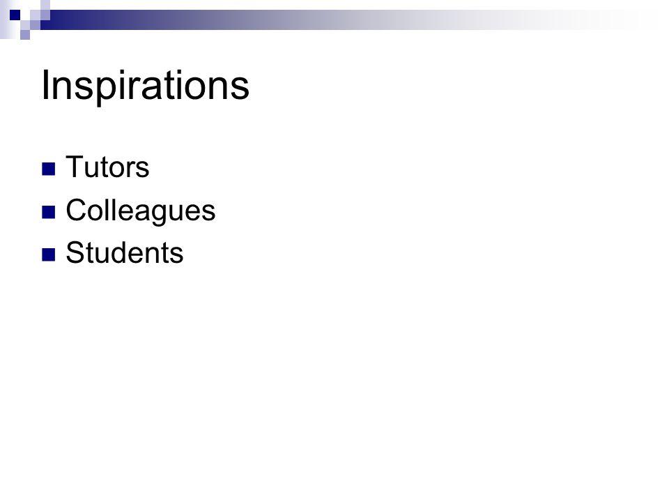 Inspirations Tutors Colleagues Students