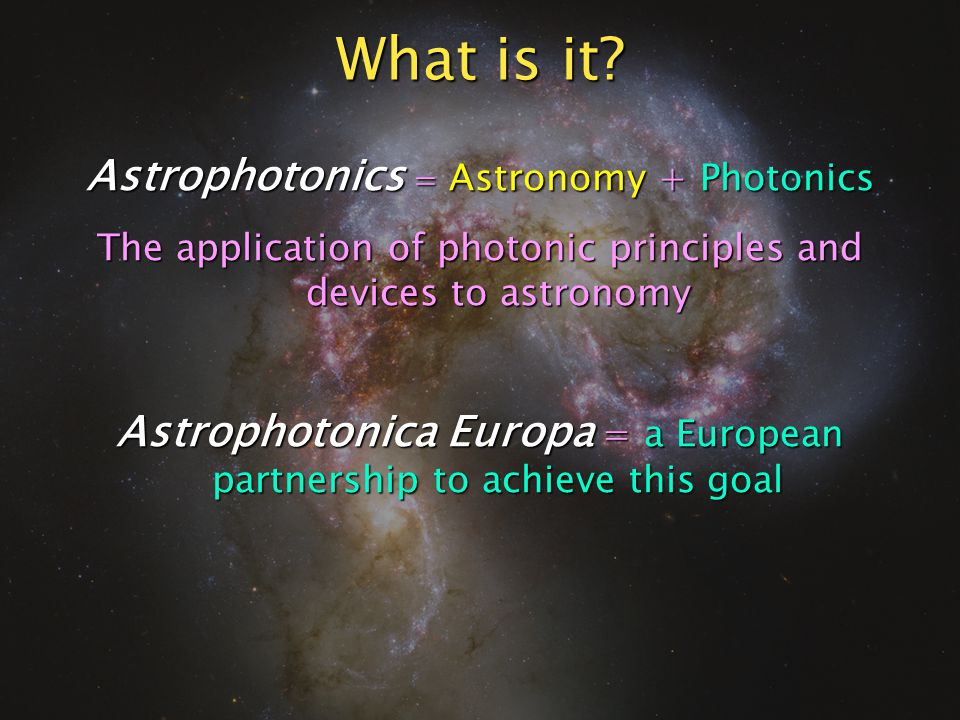Jeremy Allington-Smith AstroPhotonica Europa A European research partnership Further information Contact co-ordinator Contact co-ordinatorj.r.allington-smith@durham.ac.ukhttp://star-www.dur.ac.uk/~jra/astrophotonica.html