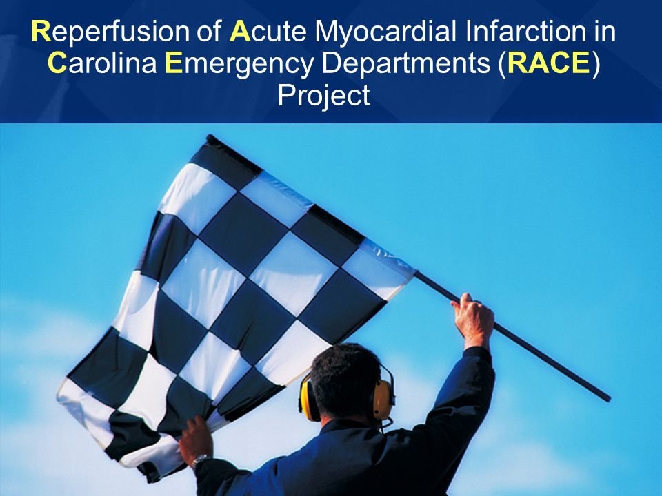 Reperfusion of Acute Myocardial Infarction in Carolina Emergency Departments (RACE) Project