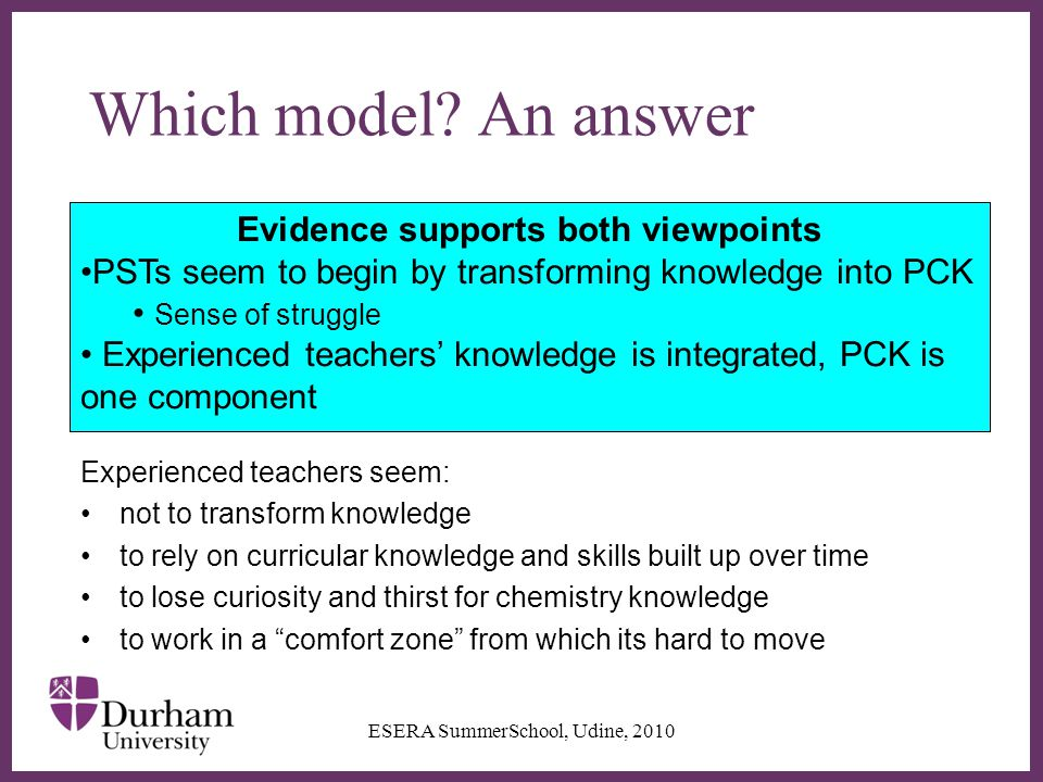 ∂ Which model? An answer Experienced teachers seem: not to transform knowledge to rely on curricular knowledge and skills built up over time to lose c
