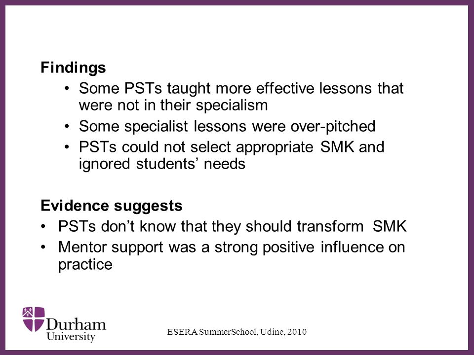∂ Findings Some PSTs taught more effective lessons that were not in their specialism Some specialist lessons were over-pitched PSTs could not select a