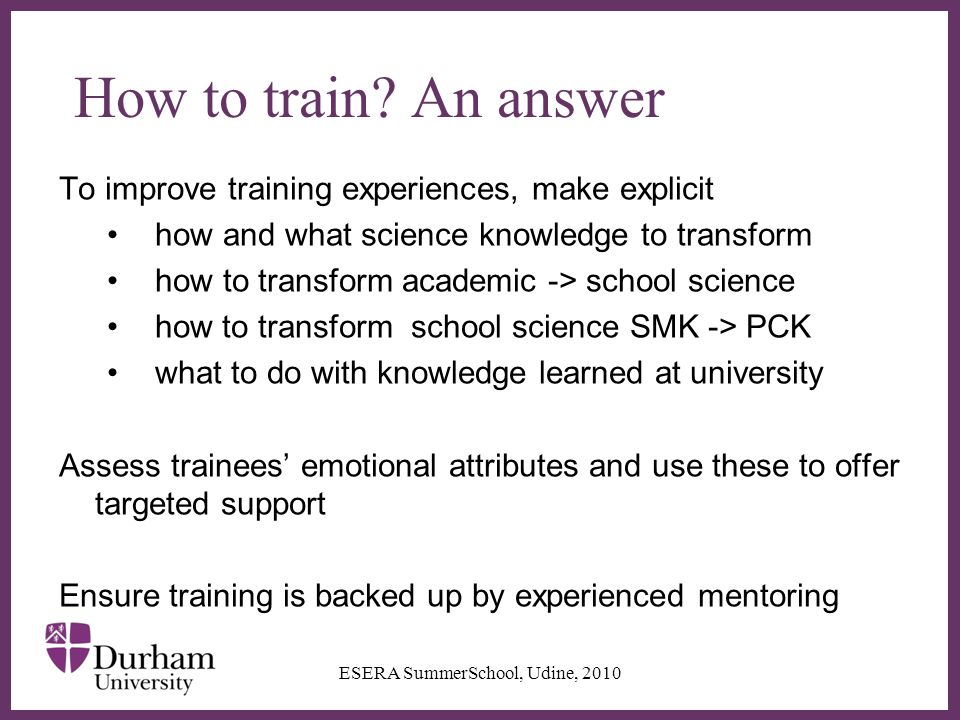∂ How to train? An answer To improve training experiences, make explicit how and what science knowledge to transform how to transform academic -> scho