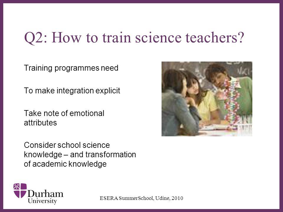 ∂ Q2: How to train science teachers.