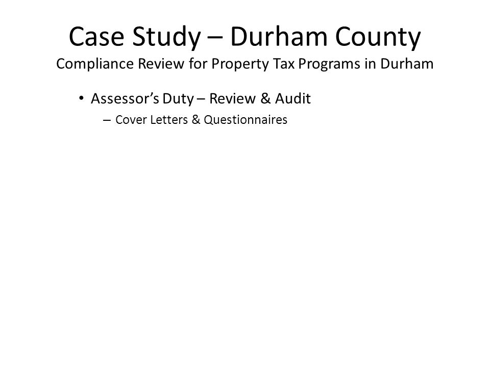 Case Study – Durham County Compliance Review for Property Tax Programs in Durham Assessor's Duty – Review & Audit – Cover Letters & Questionnaires