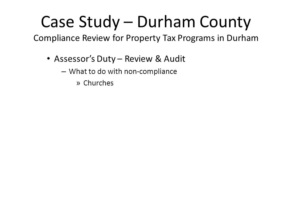 Case Study – Durham County Compliance Review for Property Tax Programs in Durham Assessor's Duty – Review & Audit – What to do with non-compliance » Churches