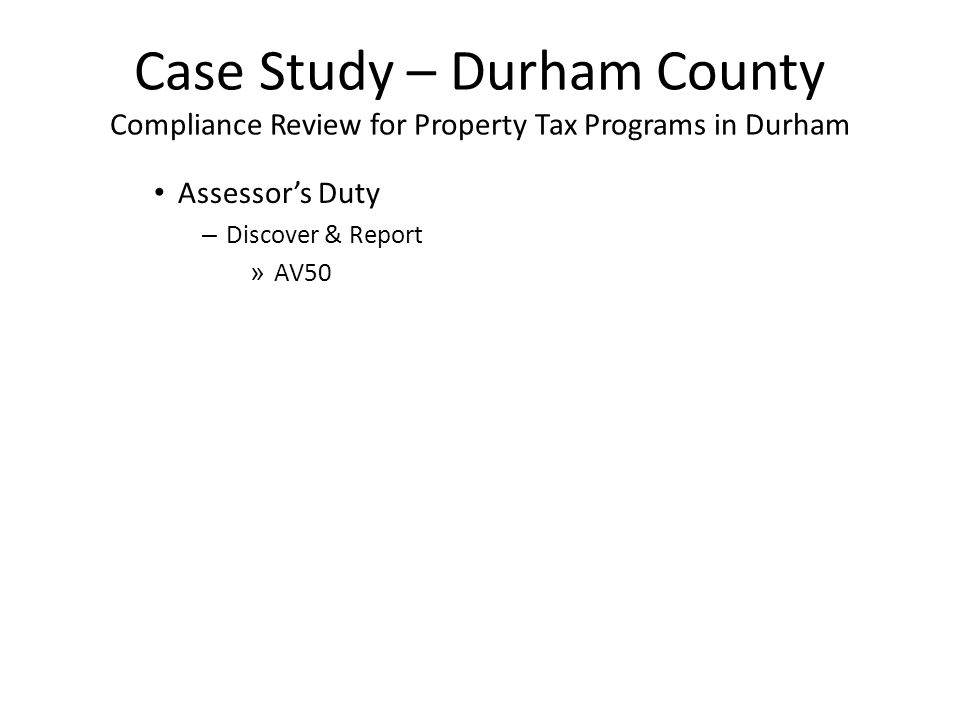 Case Study – Durham County Compliance Review for Property Tax Programs in Durham Assessor's Duty – Discover & Report » AV50