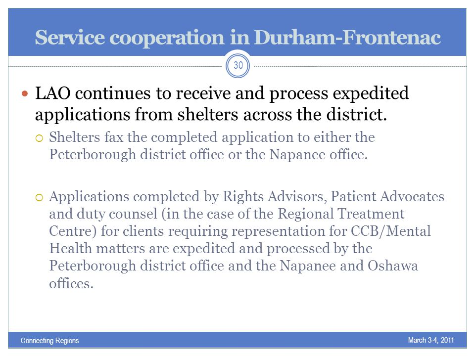 Service cooperation in Durham-Frontenac LAO continues to receive and process expedited applications from shelters across the district.