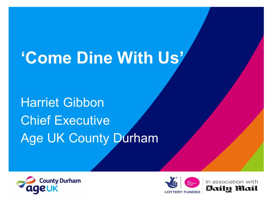 'Come Dine With Us' Harriet Gibbon Chief Executive Age UK County Durham