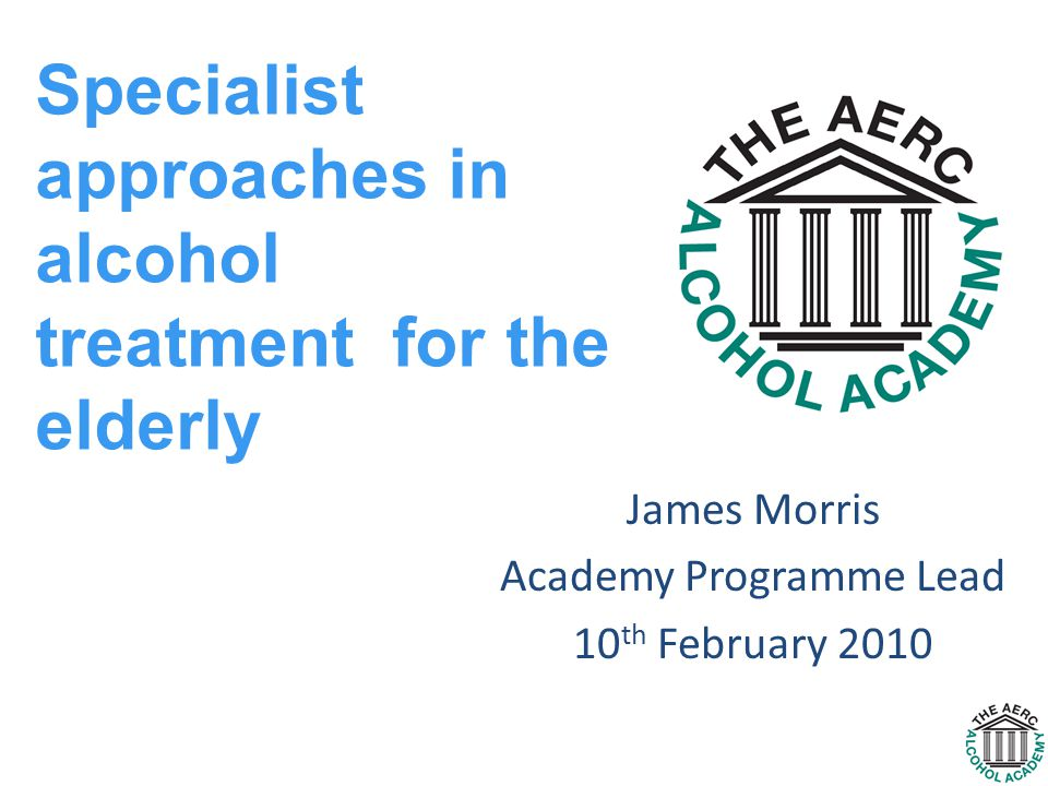 Further info & contacts www.alcoholacademy.net www.alcoholpolicy.net James Morris, AERC Alcohol Academy james@alcoholacademy.net 0207 450 2930