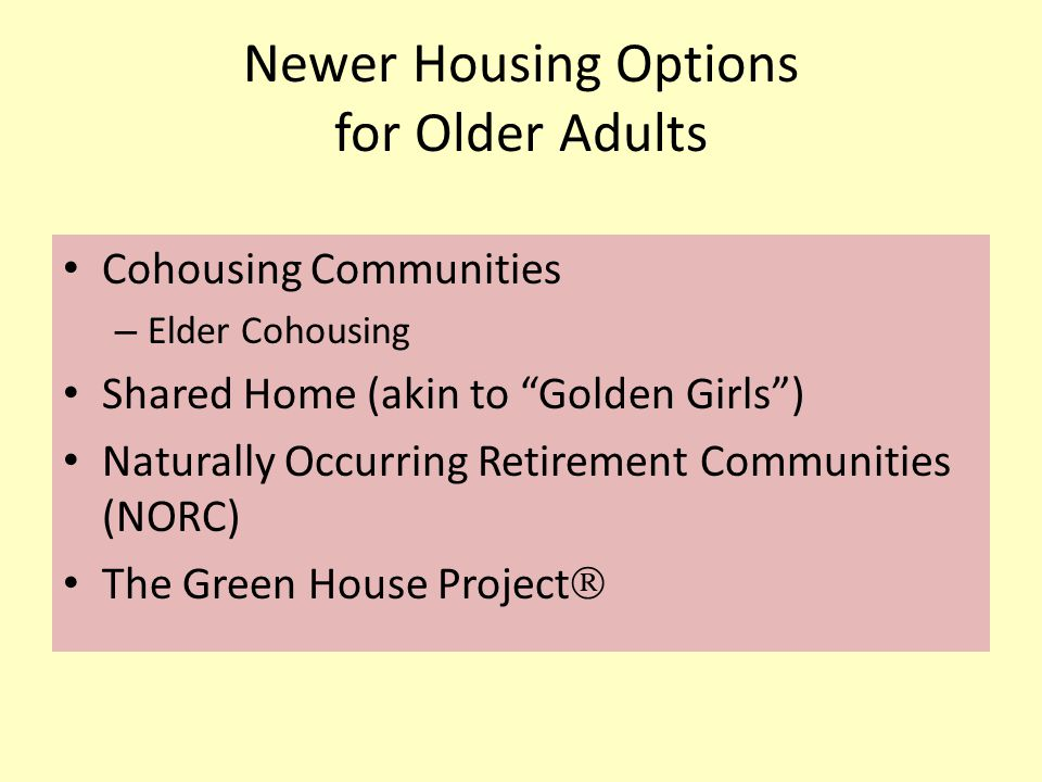 New Paradigm for Elder Living Human-scaled Relationship-based Resident managed/centered, with an overlay of lifelong learning, later-life spirituality, and Giving back to your own and the greater community.